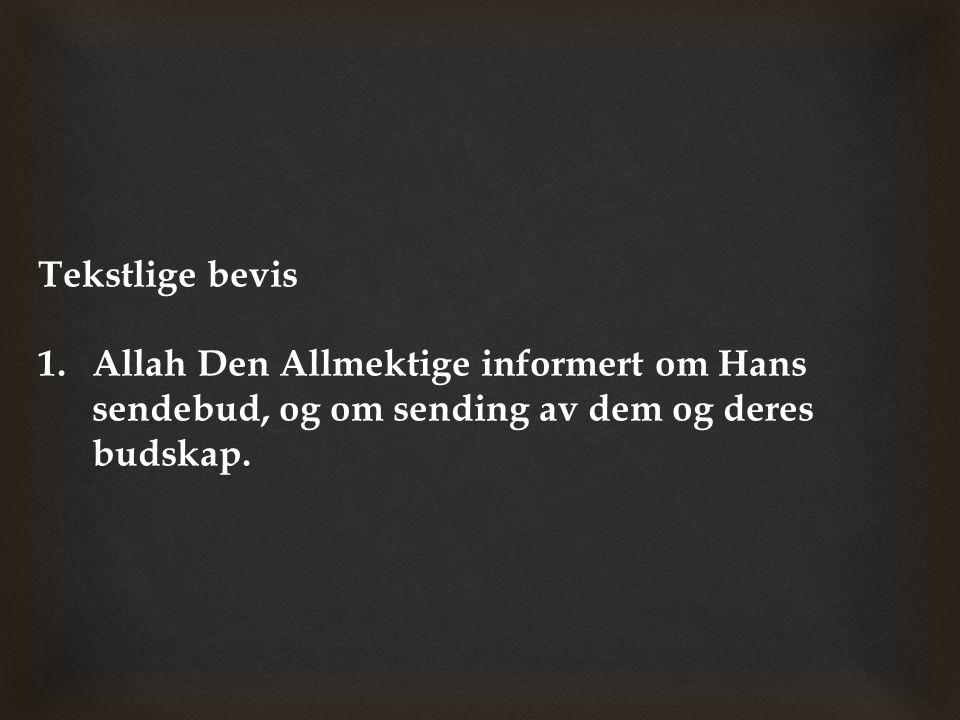 Tekstlige bevis Allah Den Allmektige informert om Hans sendebud, og om sending av dem og deres budskap.