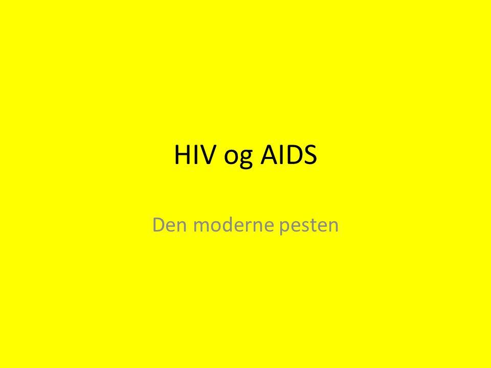 HIV og AIDS Den moderne pesten