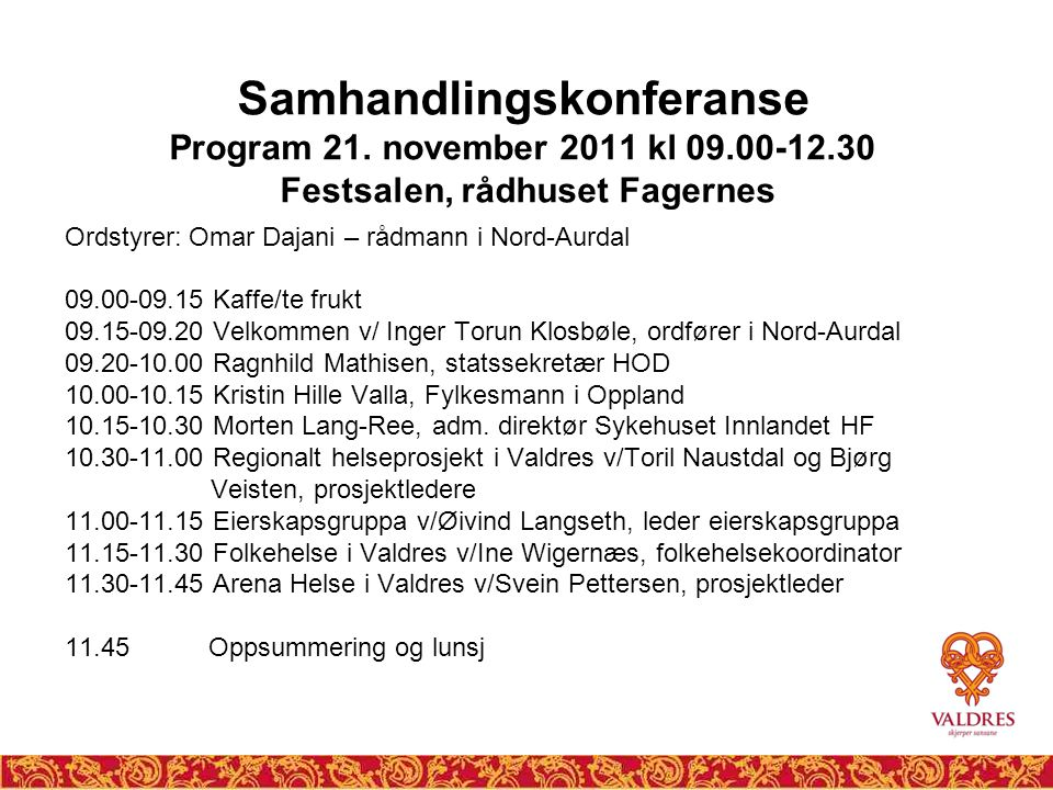 Samhandlingskonferanse Program 21. november 2011 kl 09. 00-12