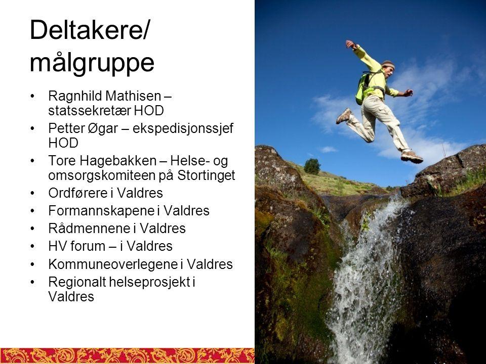 Deltakere/ målgruppe Ragnhild Mathisen – statssekretær HOD