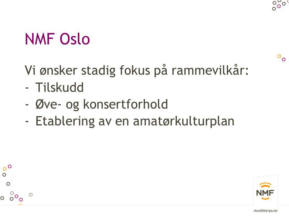 NMF Oslo Vi ønsker stadig fokus på rammevilkår: Tilskudd