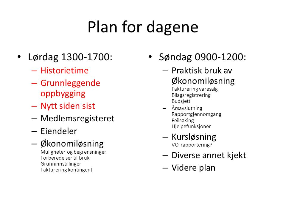 Plan for dagene Lørdag 1300-1700: Søndag 0900-1200: Historietime