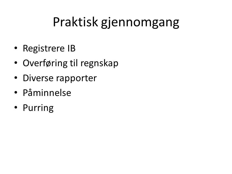 Praktisk gjennomgang Registrere IB Overføring til regnskap