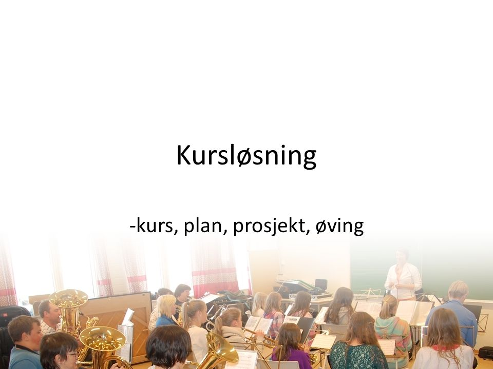 -kurs, plan, prosjekt, øving