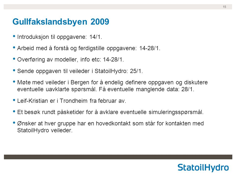 Gullfakslandsbyen 2009 Introduksjon til oppgavene: 14/1.