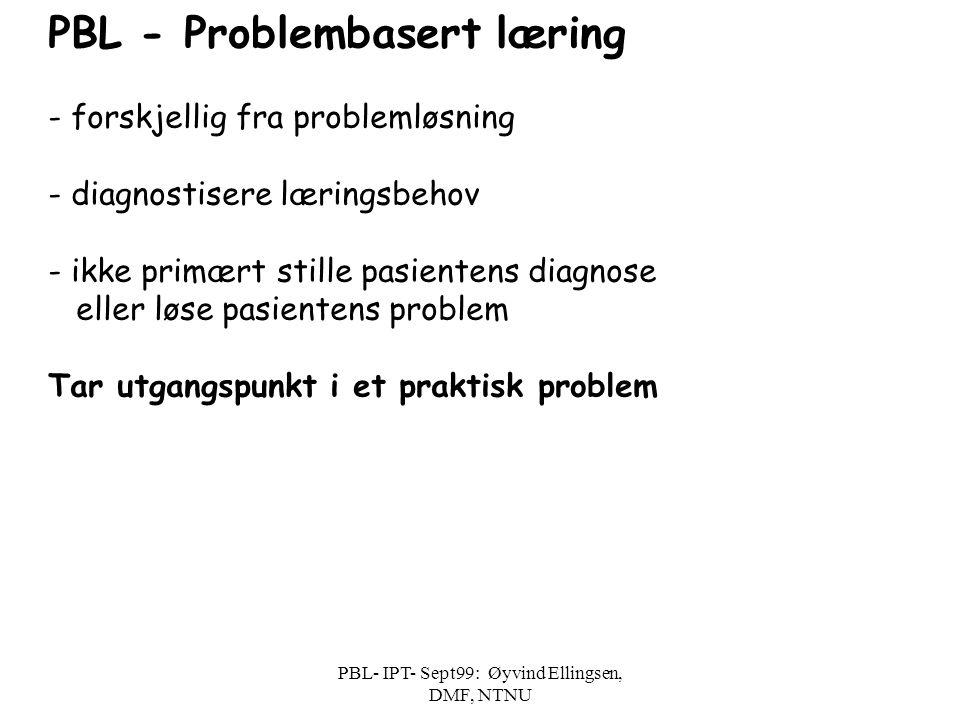 PBL- IPT- Sept99: Øyvind Ellingsen, DMF, NTNU