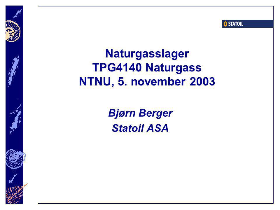 Naturgasslager TPG4140 Naturgass NTNU, 5. november 2003