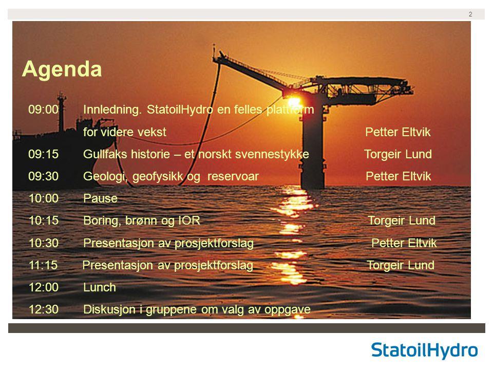 Agenda 09:00 Innledning. StatoilHydro en felles plattform