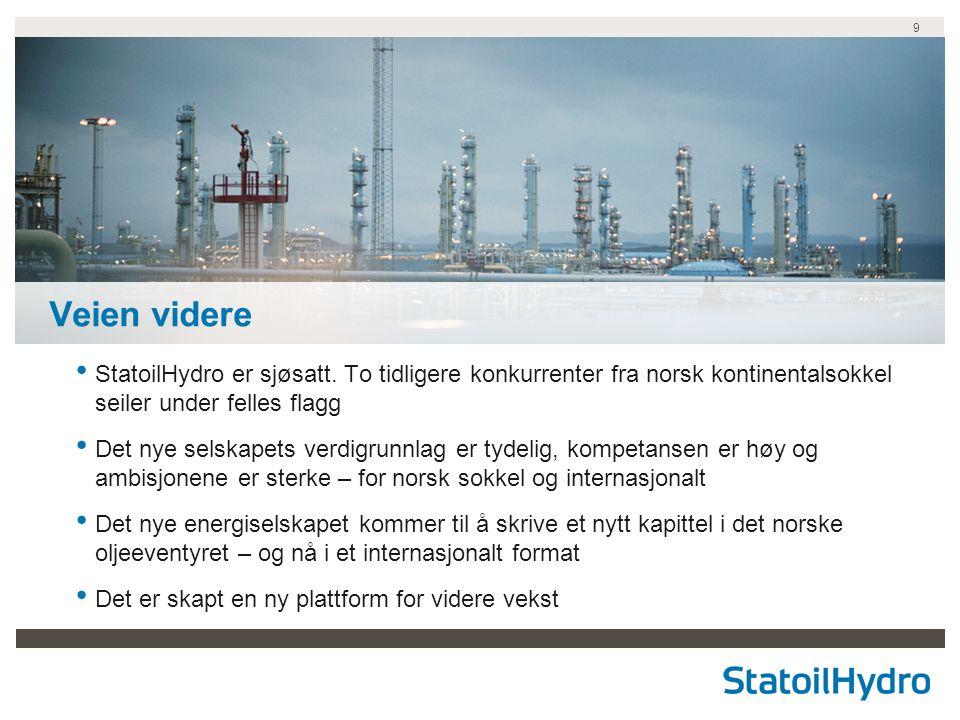 Veien videre StatoilHydro er sjøsatt. To tidligere konkurrenter fra norsk kontinentalsokkel seiler under felles flagg.