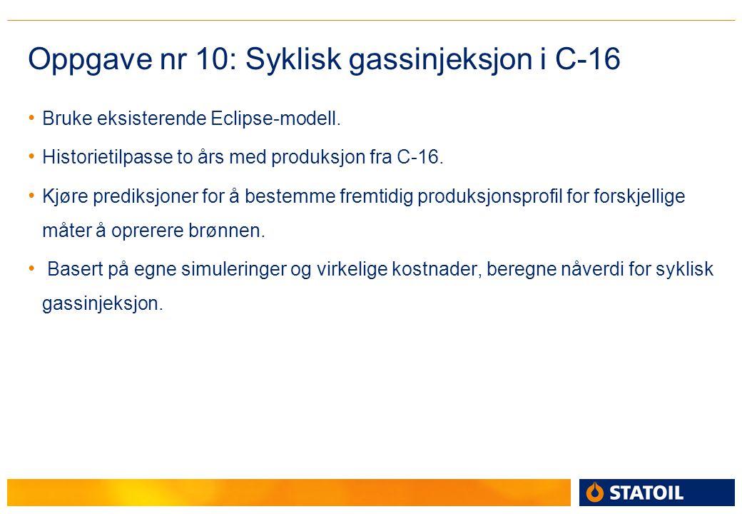 Oppgave nr 10: Syklisk gassinjeksjon i C-16