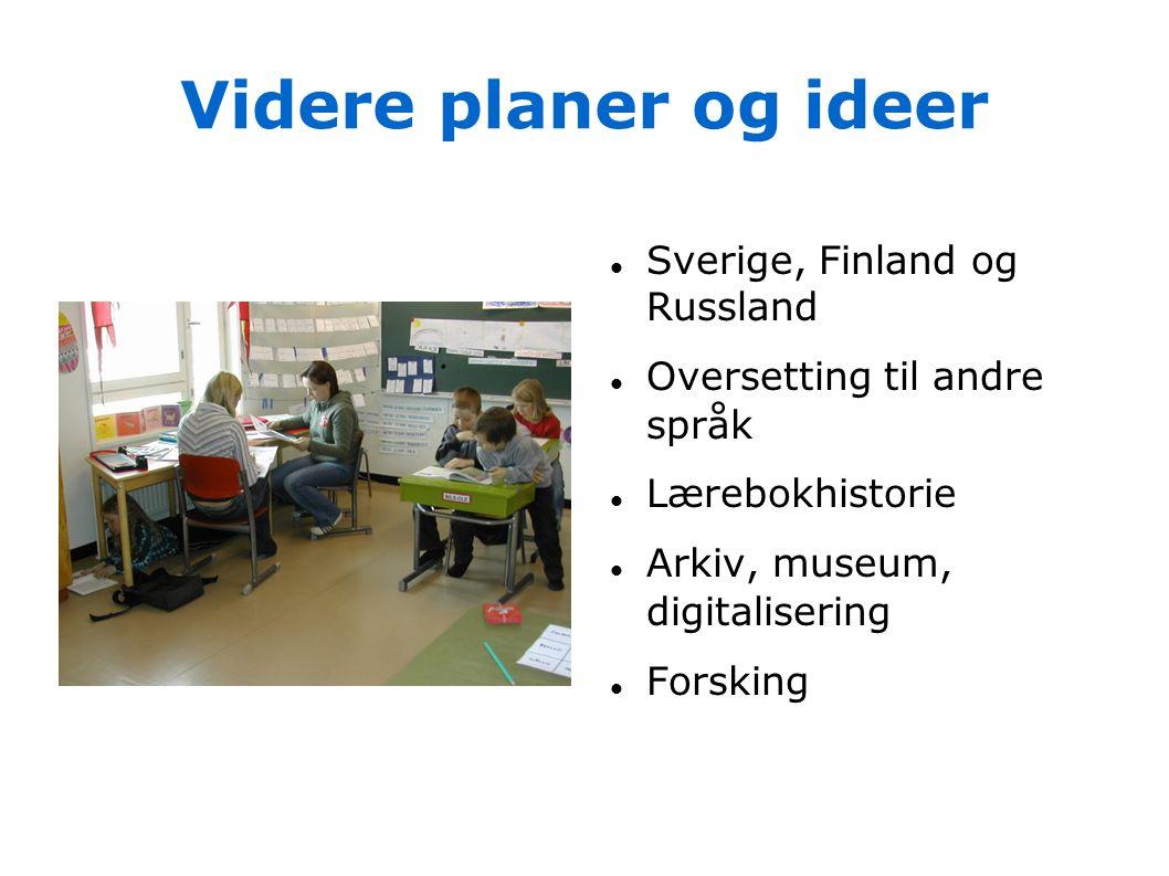 Videre planer og ideer Sverige, Finland og Russland