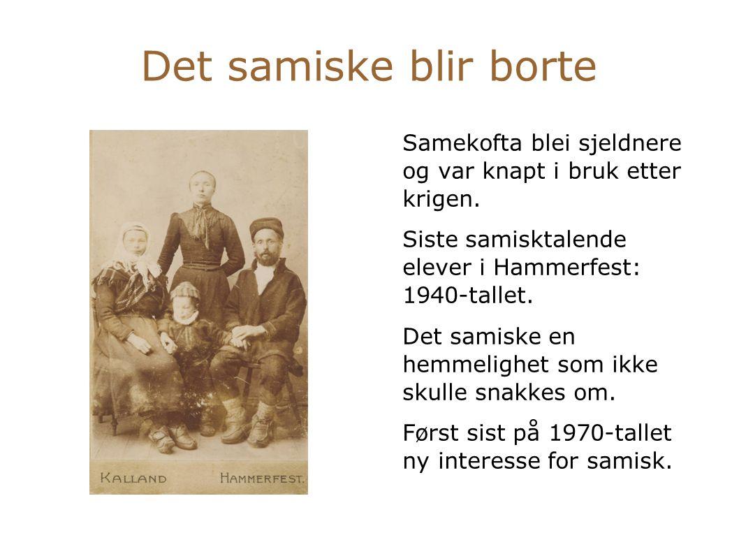 Det samiske blir borte Samekofta blei sjeldnere og var knapt i bruk etter krigen. Siste samisktalende elever i Hammerfest: 1940-tallet.