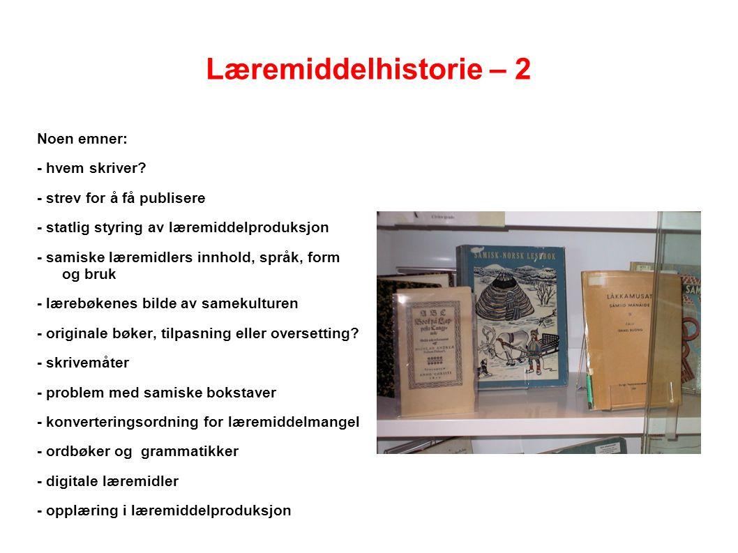 Læremiddelhistorie – 2 Noen emner: - hvem skriver