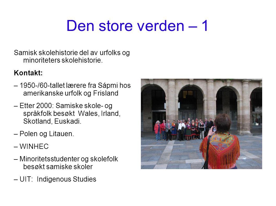Den store verden – 1 Samisk skolehistorie del av urfolks og minoriteters skolehistorie. Kontakt: