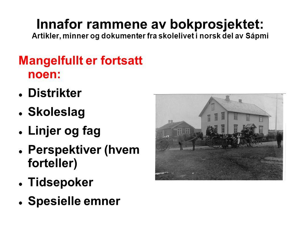Innafor rammene av bokprosjektet: Artikler, minner og dokumenter fra skolelivet i norsk del av Sápmi