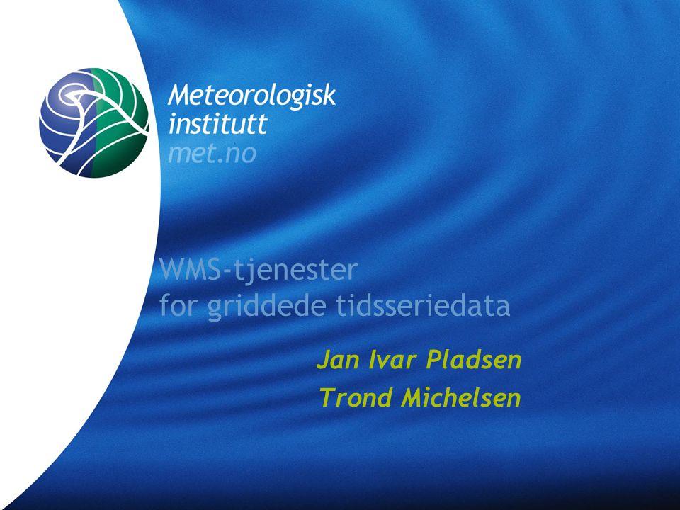 WMS-tjenester for griddede tidsseriedata