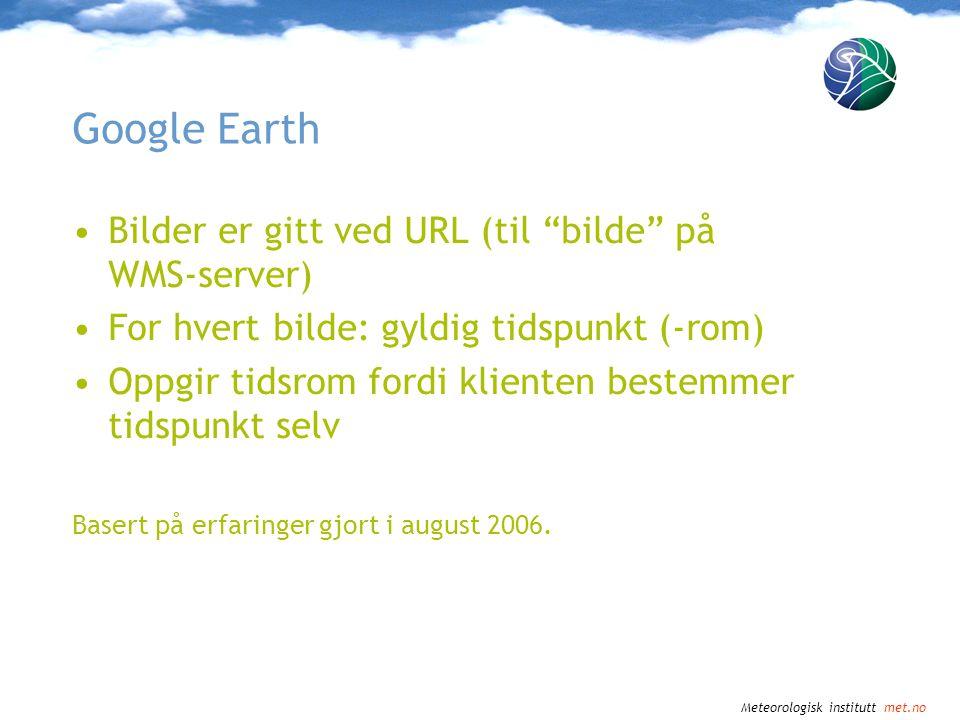 Google Earth Bilder er gitt ved URL (til bilde på WMS-server)