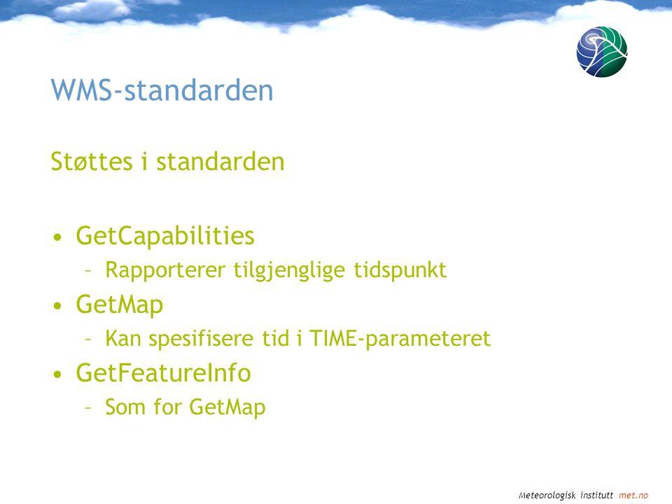 WMS-standarden Støttes i standarden GetCapabilities GetMap