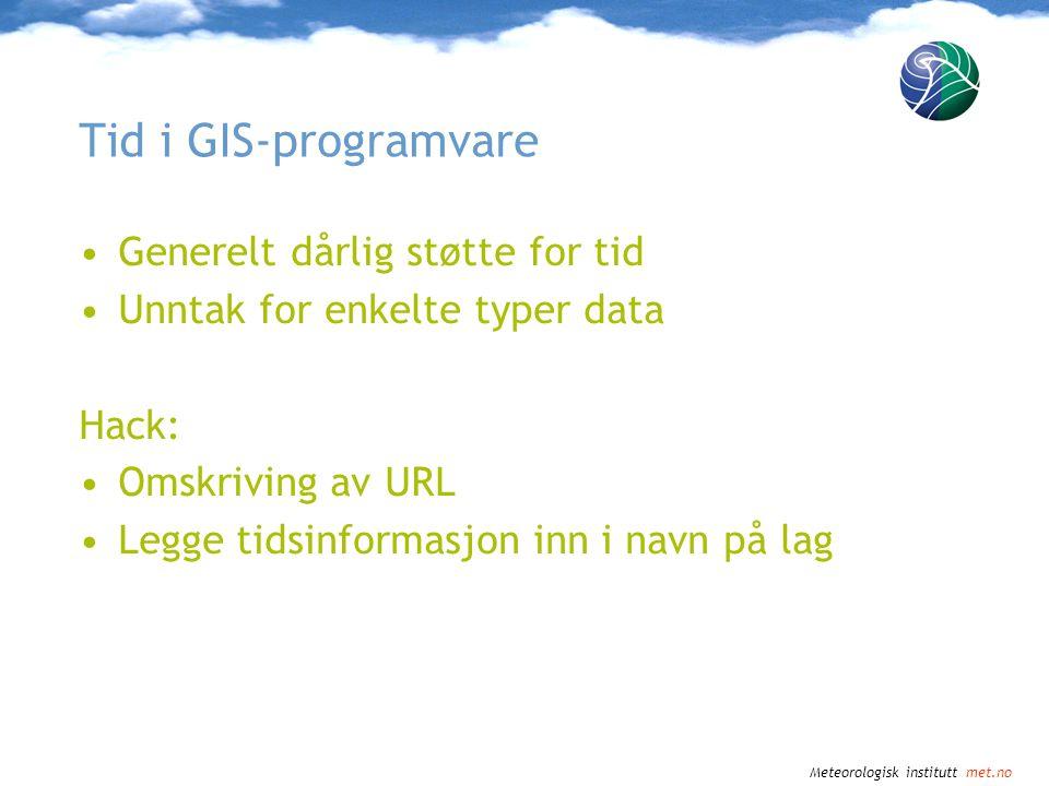 Tid i GIS-programvare Generelt dårlig støtte for tid