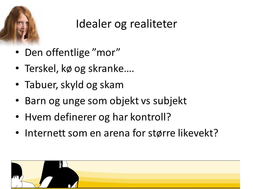 Idealer og realiteter Den offentlige mor Terskel, kø og skranke….
