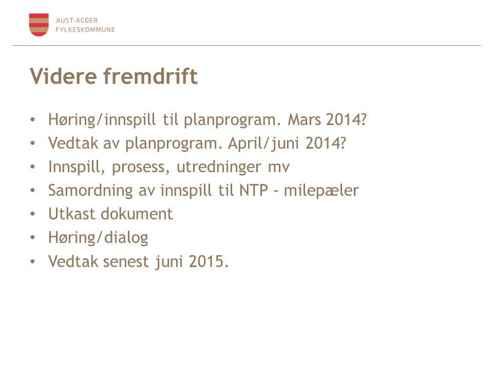 Videre fremdrift Høring/innspill til planprogram. Mars 2014