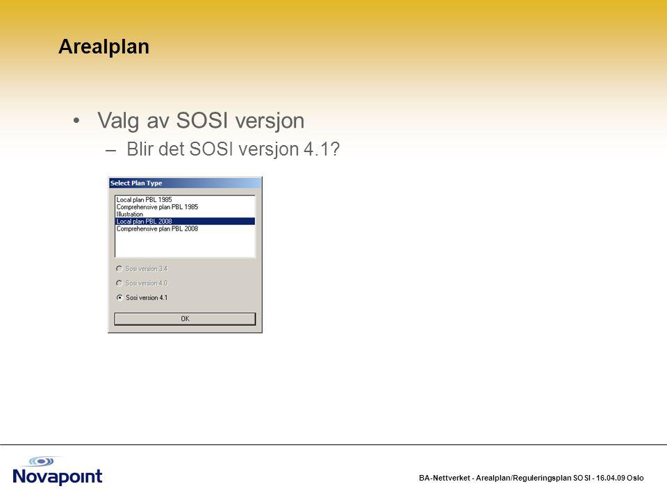 Arealplan Valg av SOSI versjon Blir det SOSI versjon 4.1