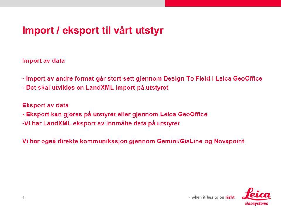 Import / eksport til vårt utstyr