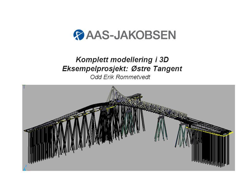 Komplett modellering i 3D Eksempelprosjekt: Østre Tangent