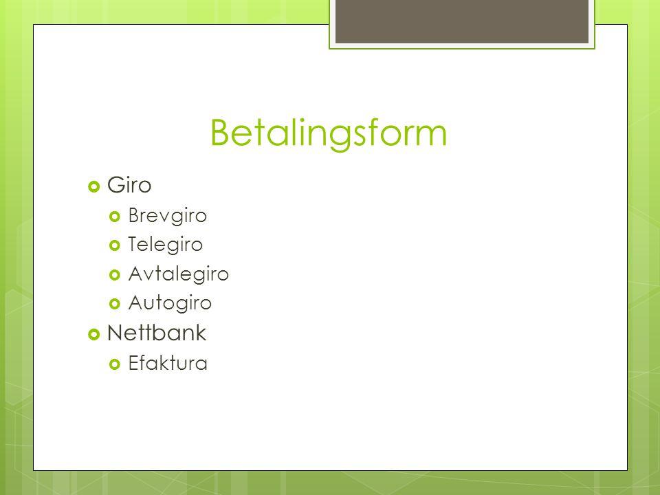 Betalingsform Giro Nettbank Brevgiro Telegiro Avtalegiro Autogiro