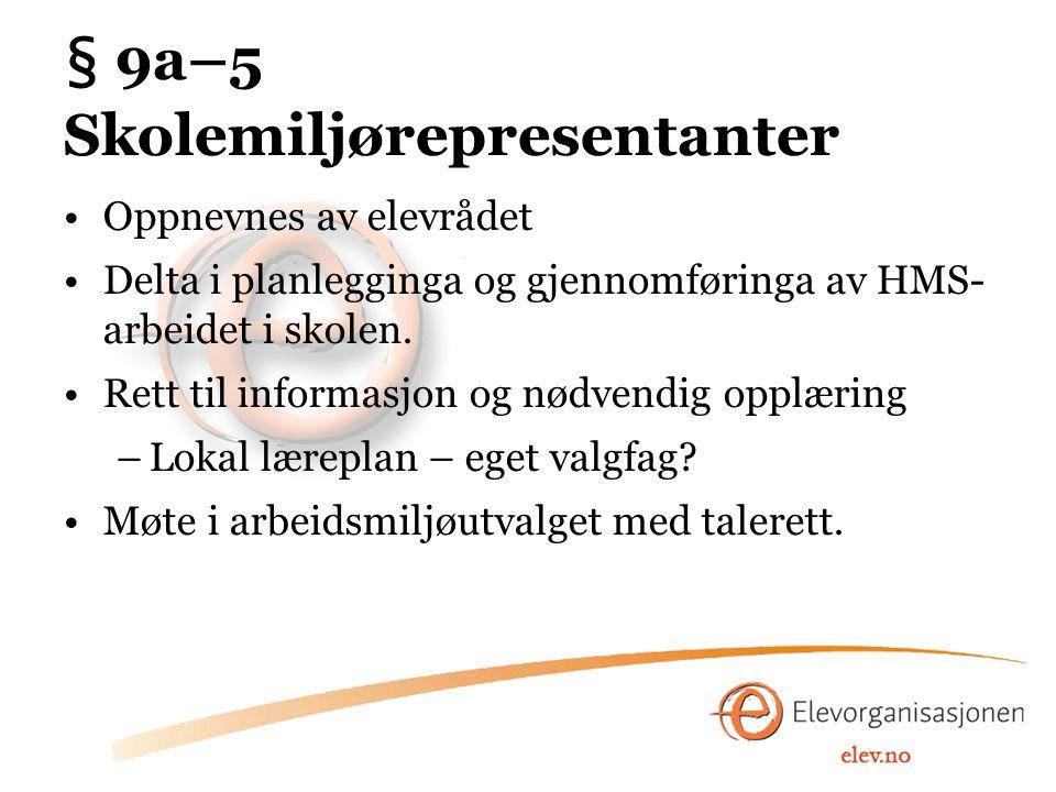 § 9a–5 Skolemiljørepresentanter