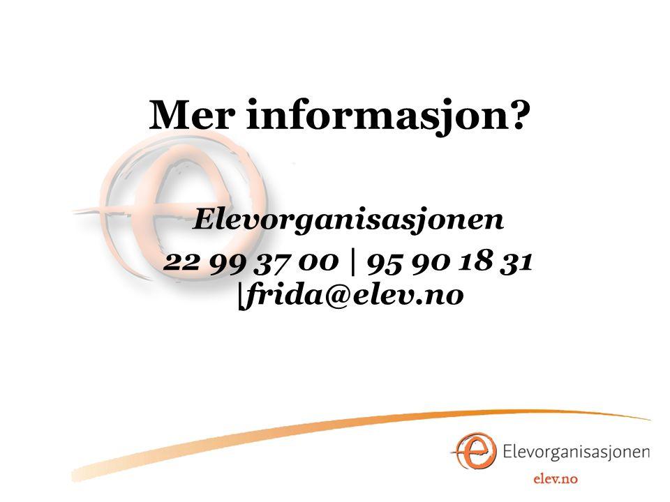 Elevorganisasjonen 22 99 37 00 | 95 90 18 31 |frida@elev.no