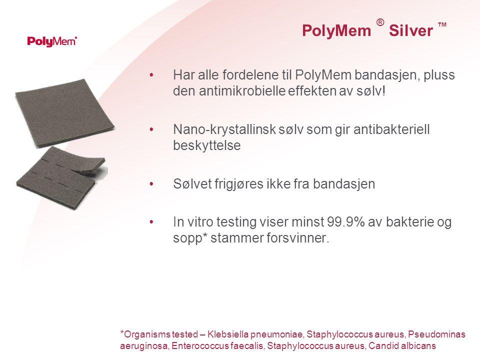 PolyMem ® Silver ™ Har alle fordelene til PolyMem bandasjen, pluss den antimikrobielle effekten av sølv!