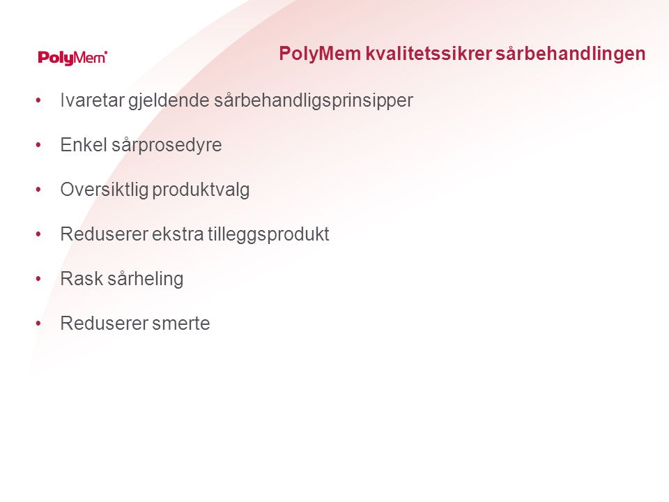 PolyMem kvalitetssikrer sårbehandlingen