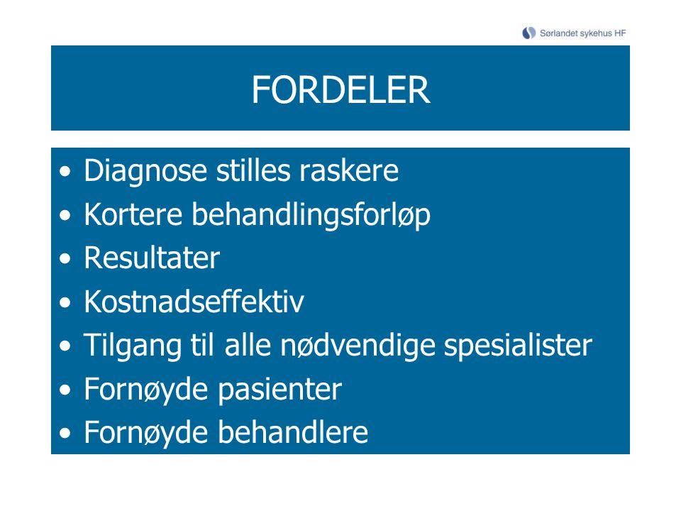 FORDELER Diagnose stilles raskere Kortere behandlingsforløp Resultater