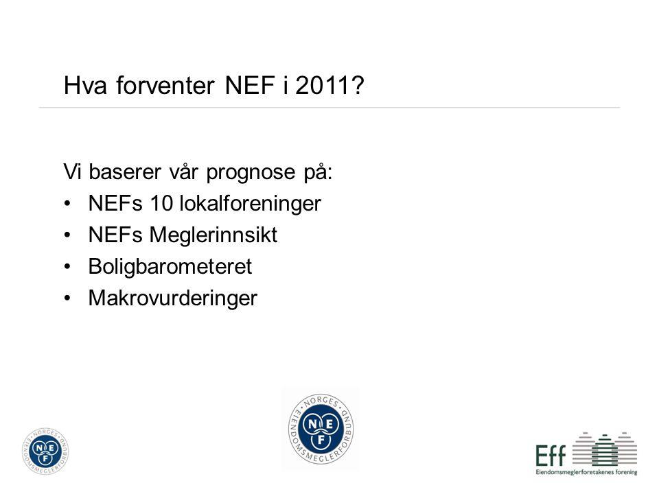 Hva forventer NEF i 2011 Vi baserer vår prognose på: