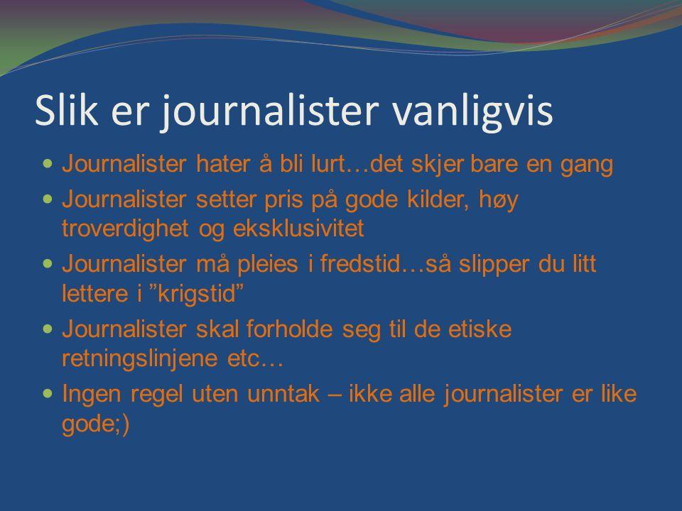 Slik er journalister vanligvis