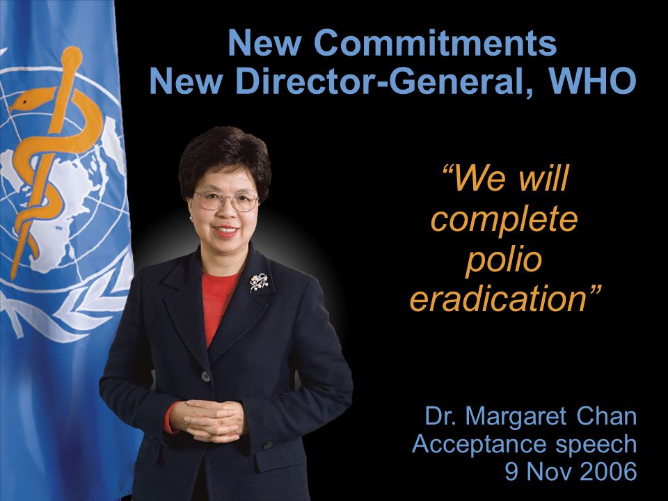 New Commitments New Director-General, WHO
