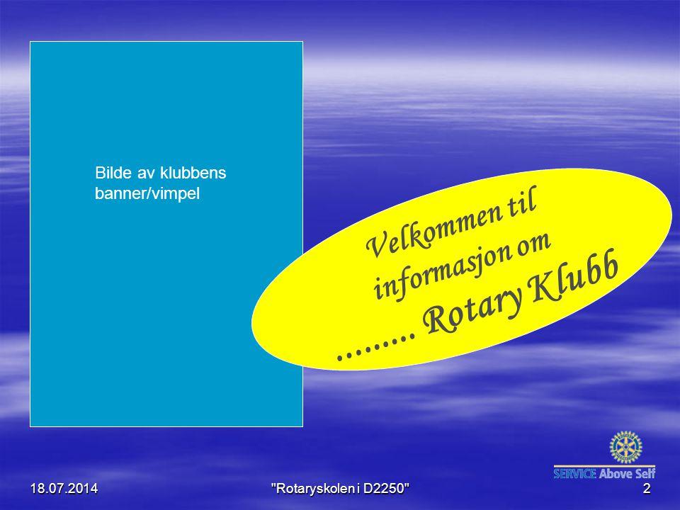 ......... Rotary Klubb Velkommen til informasjon om