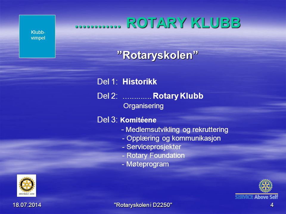 ............ ROTARY KLUBB Rotaryskolen