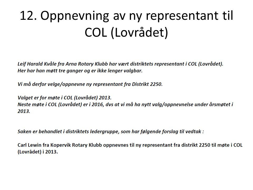 12. Oppnevning av ny representant til COL (Lovrådet)
