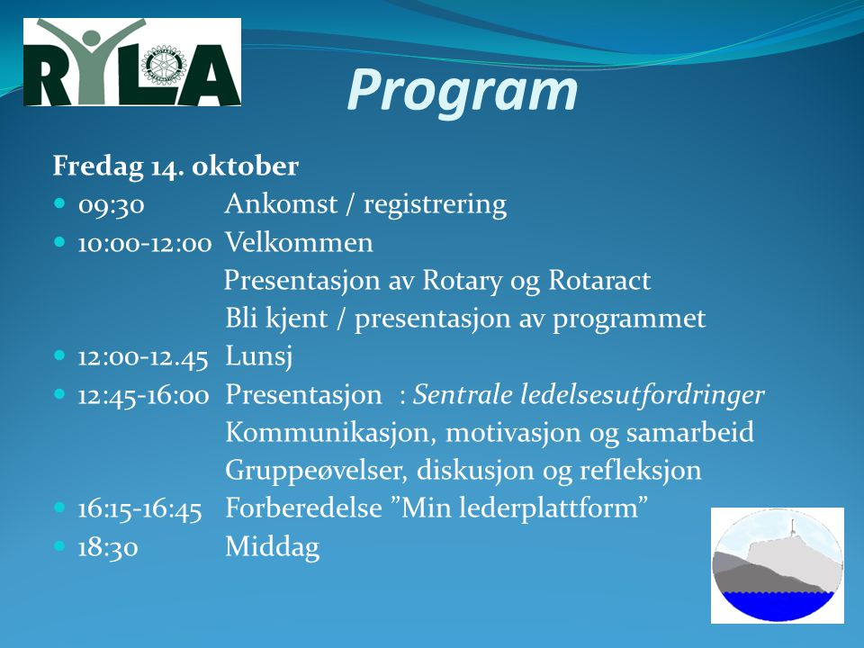 Program Fredag 14. oktober 09:30 Ankomst / registrering