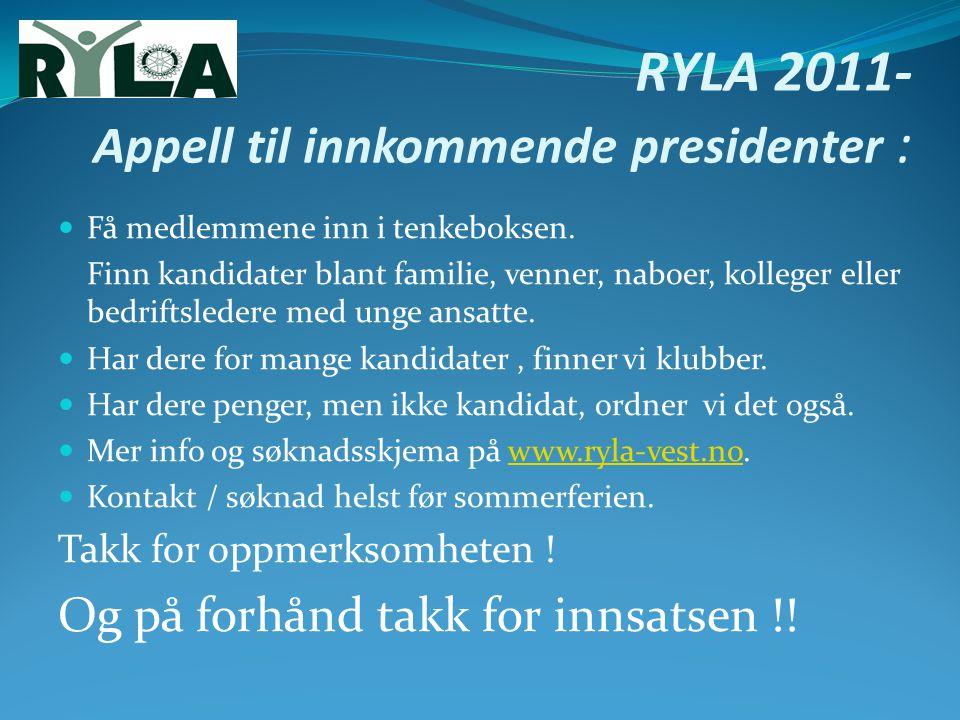 RYLA 2011- Appell til innkommende presidenter :