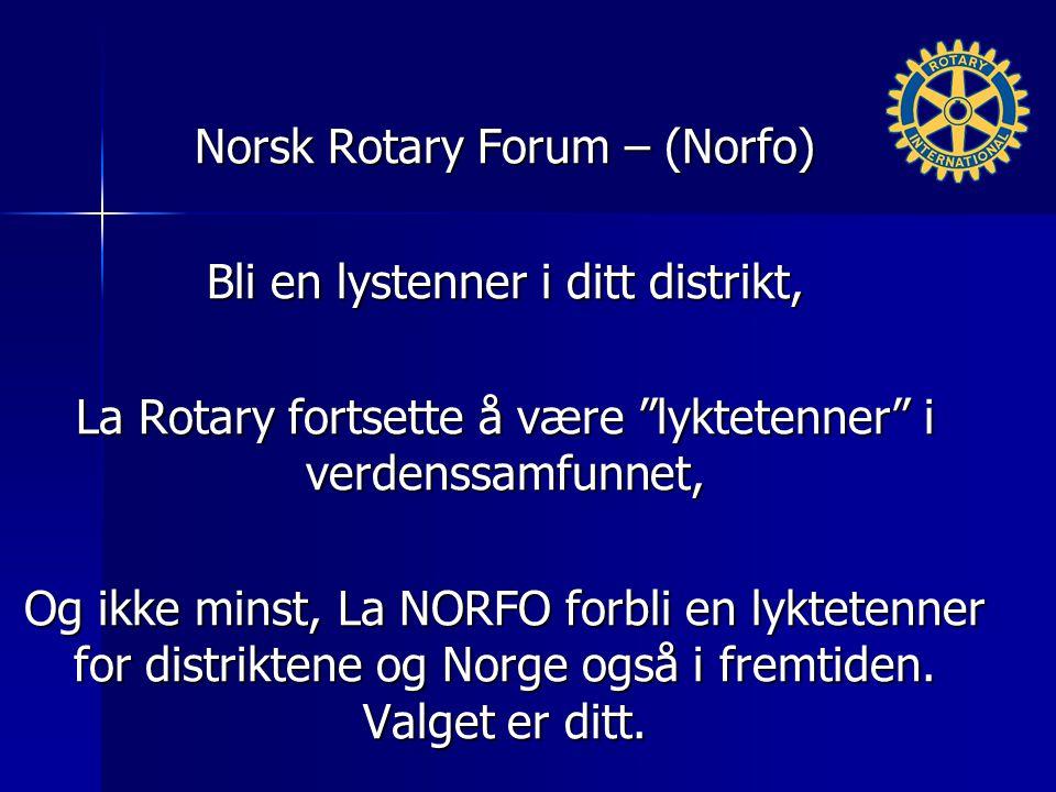 Norsk Rotary Forum – (Norfo) Bli en lystenner i ditt distrikt,