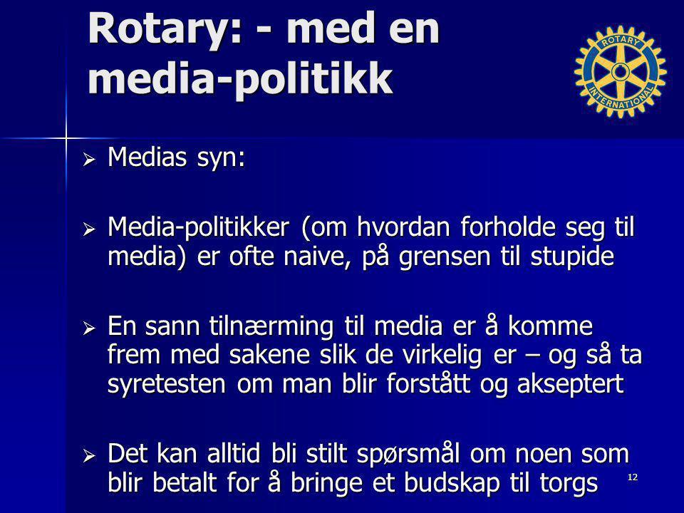 Rotary: - med en media-politikk