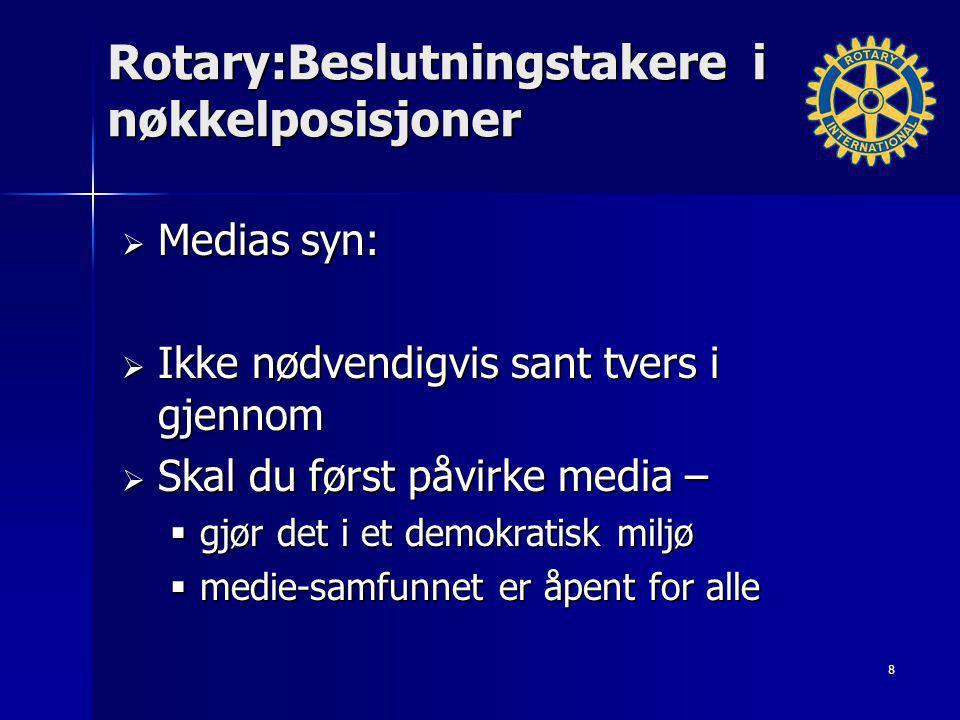 Rotary:Beslutningstakere i nøkkelposisjoner