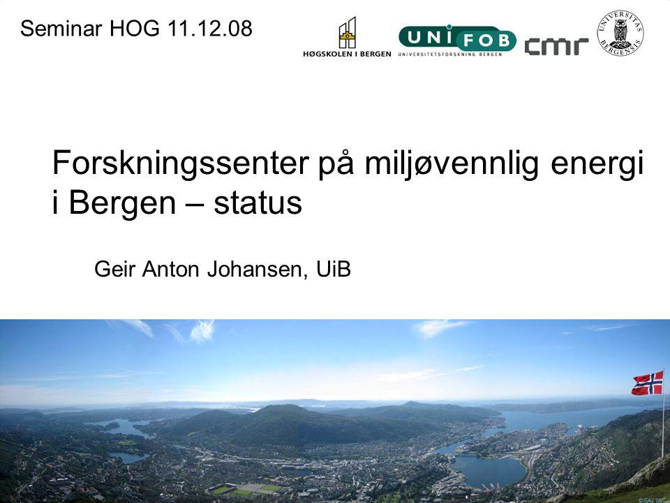 Forskningssenter på miljøvennlig energi i Bergen – status