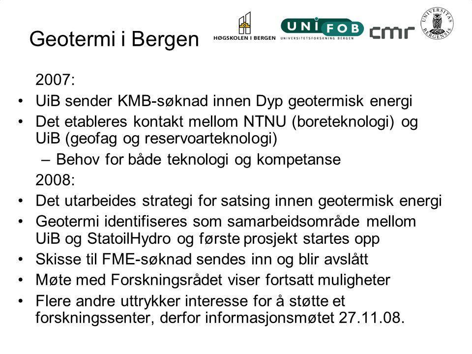 Geotermi i Bergen 2007: UiB sender KMB-søknad innen Dyp geotermisk energi.