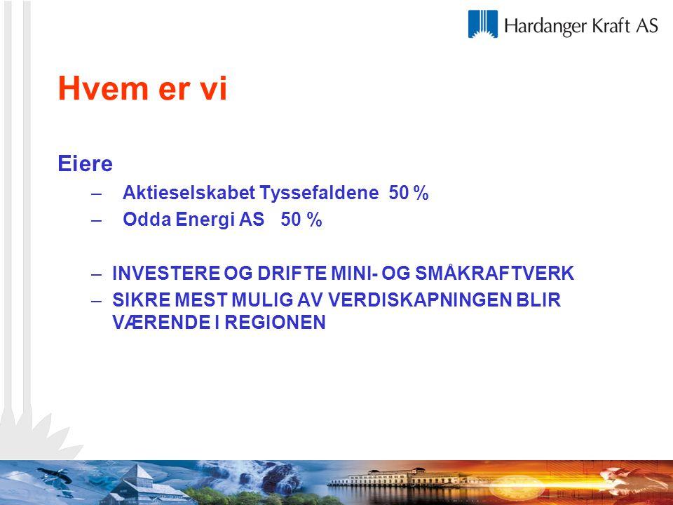 Hvem er vi Eiere Aktieselskabet Tyssefaldene 50 % Odda Energi AS 50 %