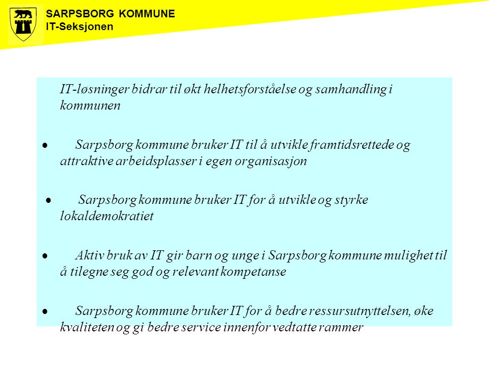 · Sarpsborg kommune bruker IT for å utvikle og styrke lokaldemokratiet
