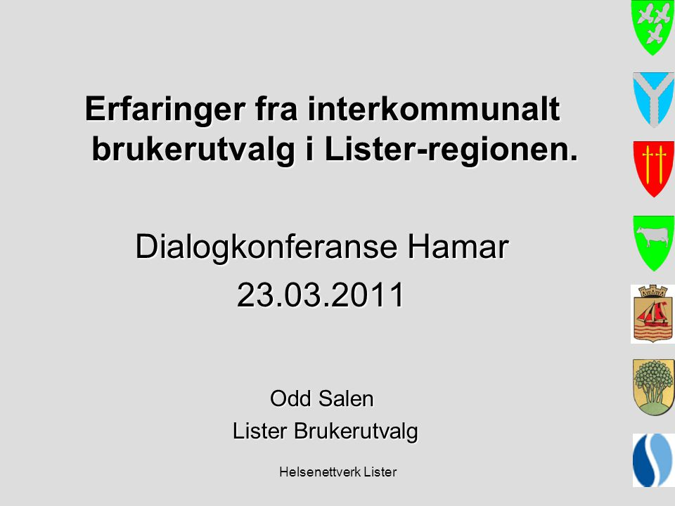 Erfaringer fra interkommunalt brukerutvalg i Lister-regionen.